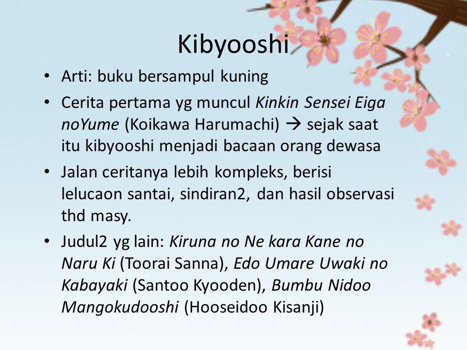 Kibyooshi Arti: buku bersampul kuning Cerita pertama yg muncul Kinkin Sensei Eiga noYume (Koikawa Harumachi)  sejak saat itu kibyooshi menjadi bacaan