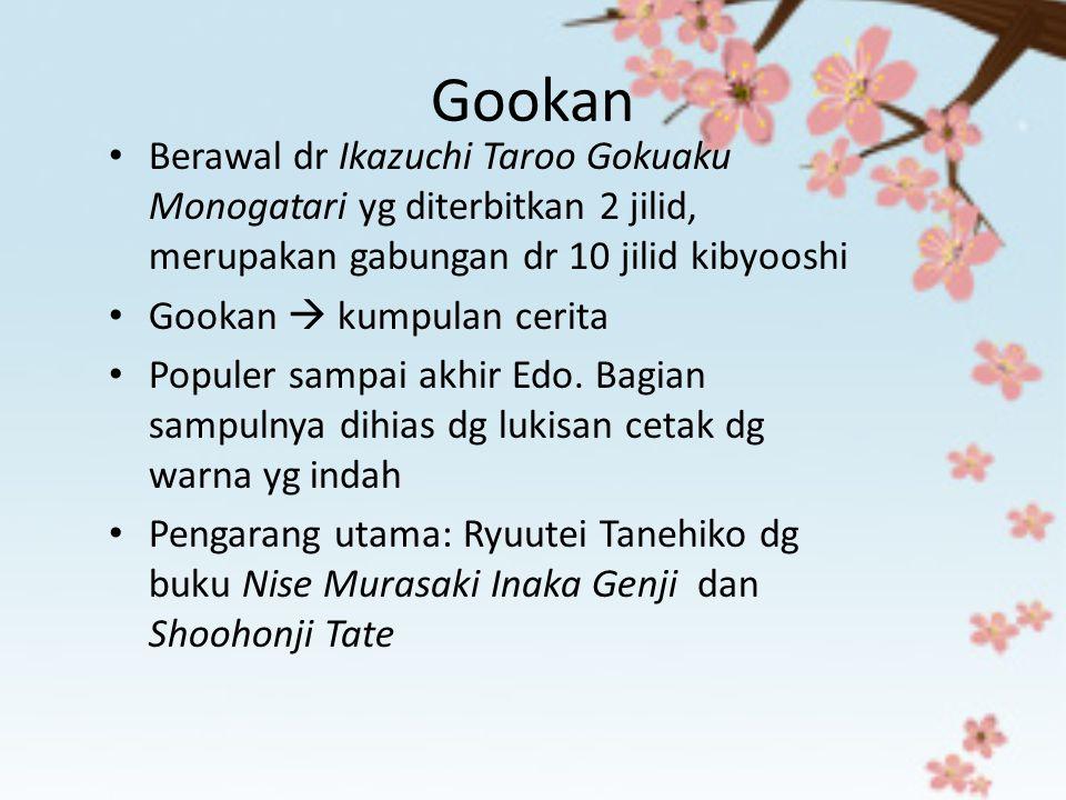 Gookan Berawal dr Ikazuchi Taroo Gokuaku Monogatari yg diterbitkan 2 jilid, merupakan gabungan dr 10 jilid kibyooshi Gookan  kumpulan cerita Populer