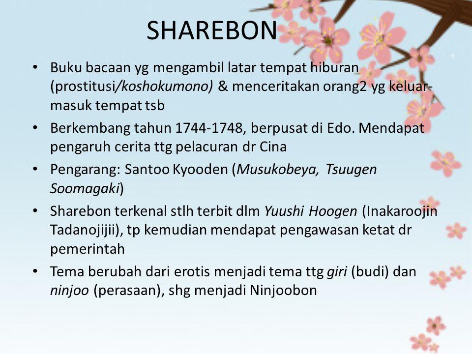 SHAREBON Buku bacaan yg mengambil latar tempat hiburan (prostitusi/koshokumono) & menceritakan orang2 yg keluar- masuk tempat tsb Berkembang tahun 174