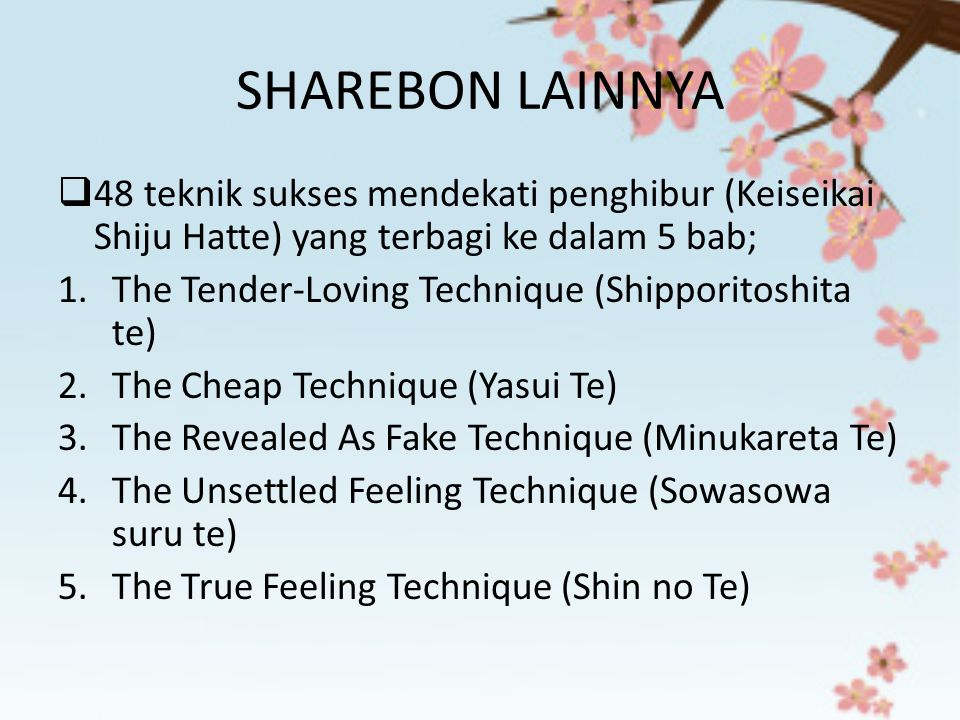 SHAREBON LAINNYA  48 teknik sukses mendekati penghibur (Keiseikai Shiju Hatte) yang terbagi ke dalam 5 bab; 1.The Tender-Loving Technique (Shipporito