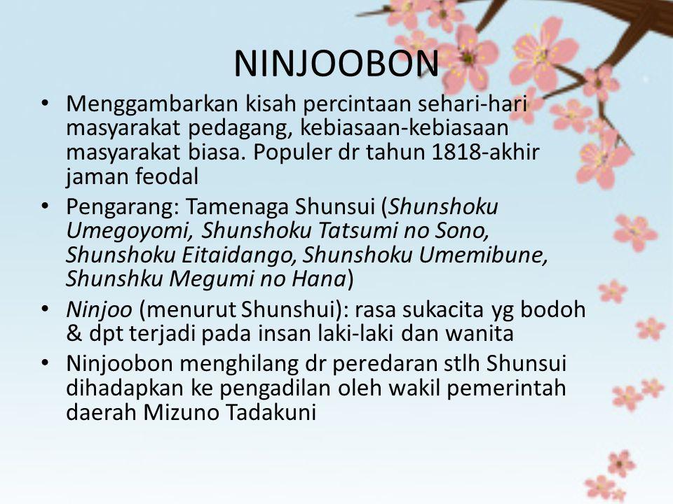 NINJOOBON Menggambarkan kisah percintaan sehari-hari masyarakat pedagang, kebiasaan-kebiasaan masyarakat biasa. Populer dr tahun 1818-akhir jaman feod