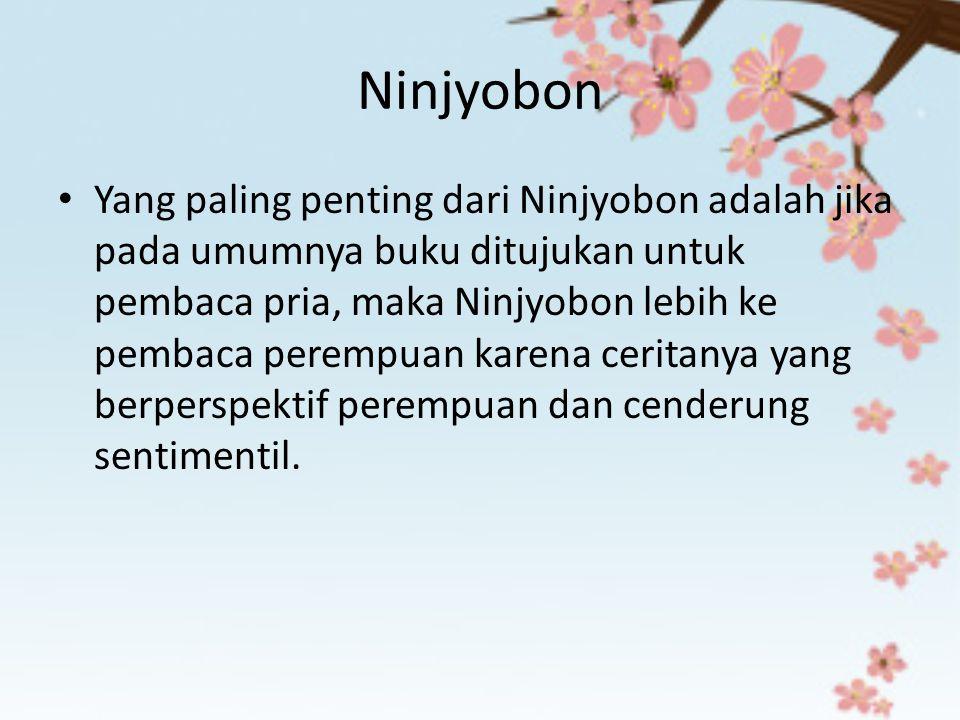 Ninjyobon Yang paling penting dari Ninjyobon adalah jika pada umumnya buku ditujukan untuk pembaca pria, maka Ninjyobon lebih ke pembaca perempuan kar