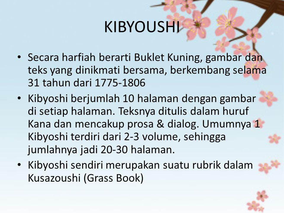 KIBYOUSHI Secara harfiah berarti Buklet Kuning, gambar dan teks yang dinikmati bersama, berkembang selama 31 tahun dari 1775-1806 Kibyoshi berjumlah 1
