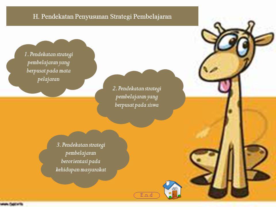 H. Pendekatan Penyusunan Strategi Pembelajaran E.n.d 1.