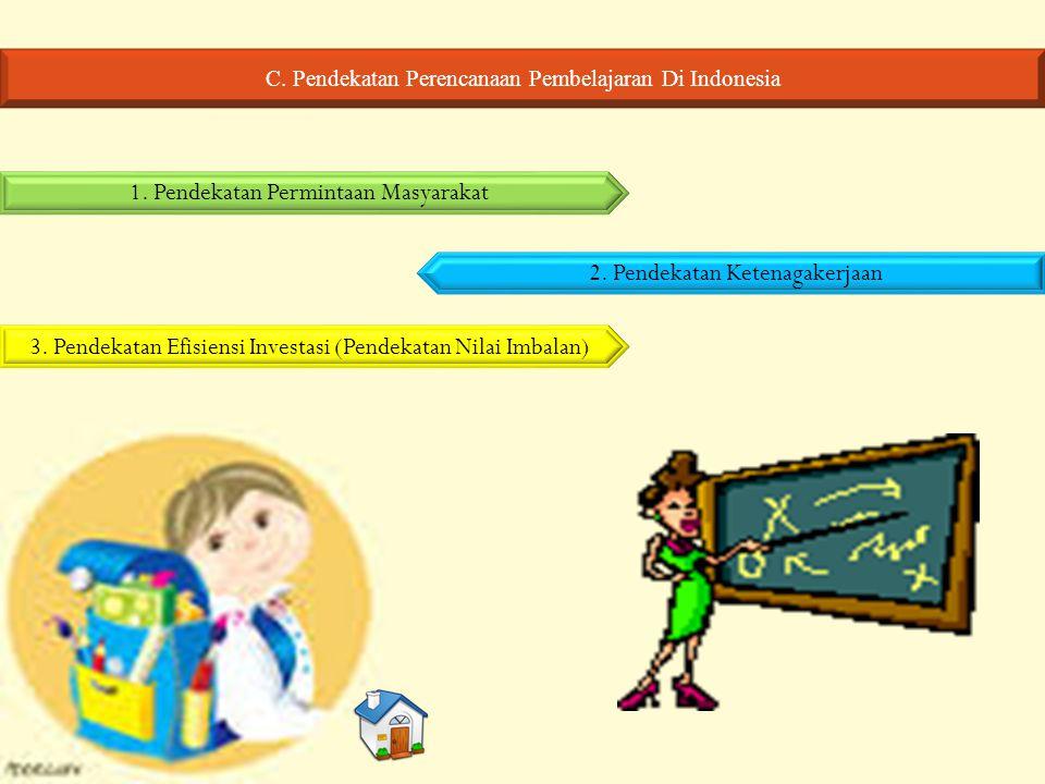 C. Pendekatan Perencanaan Pembelajaran Di Indonesia 1.