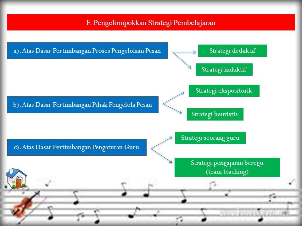 F. Pengelompokkan Strategi Pembelajaran b). Atas Dasar Pertimbangan Pihak Pengelola Pesan c).