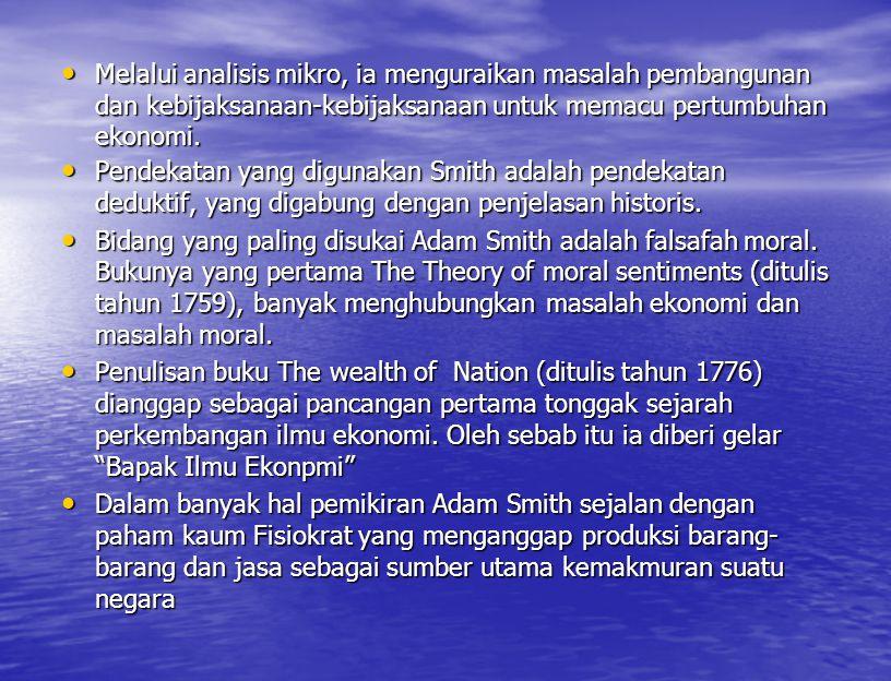 Pengakuan terhadap ilmu ekonomi sebagai cabang ilmu tersendiri diberikan pada abad Ke XVIII, setelah tokoh Adam Smith muncul dalam percaturan ekonomi (1729-1790).