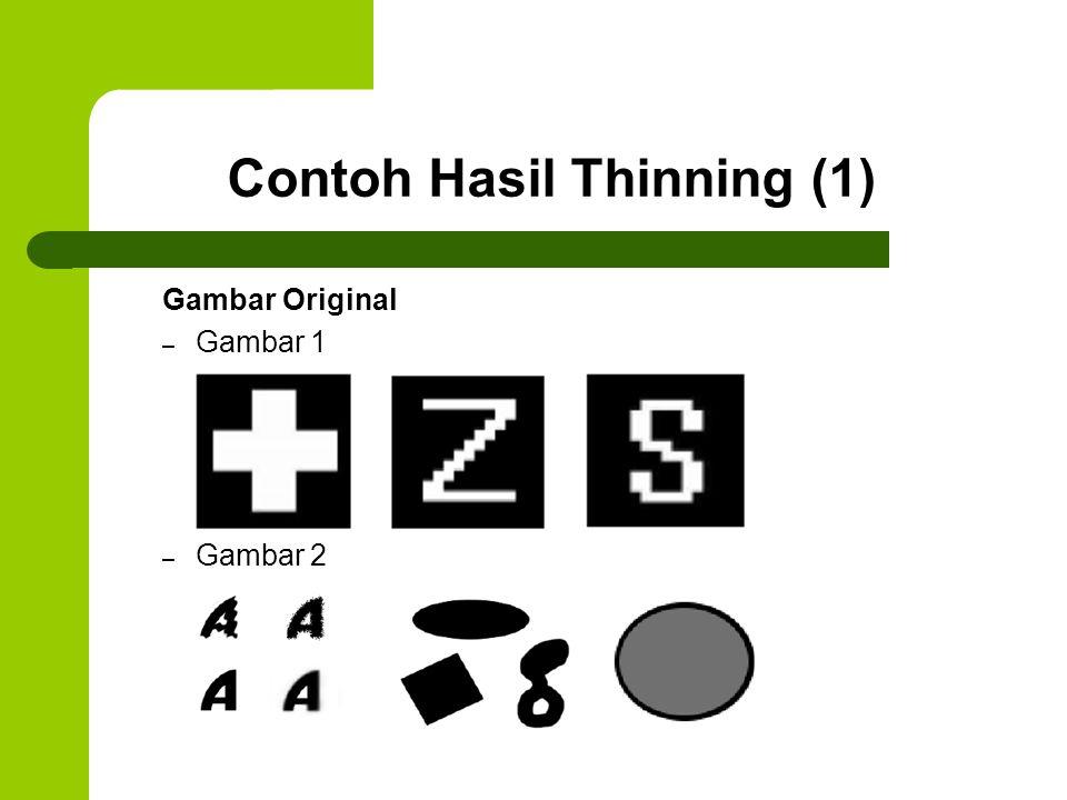 Contoh Hasil Thinning (1) Gambar Original – Gambar 1 – Gambar 2