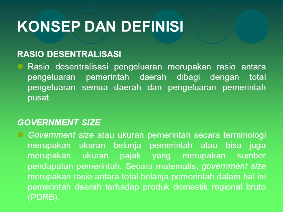 KONSEP DAN DEFINISI RASIO DESENTRALISASI Rasio desentralisasi pengeluaran merupakan rasio antara pengeluaran pemerintah daerah dibagi dengan total pen