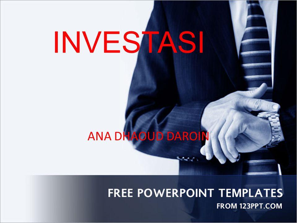 DEFINISI INVESTASI (I) Investasi adalah komitmen atas sejumlah dana atau sumberdaya lainnya yang dilakukan pada saat ini, dengan tujuan memperoleh sejumlah keuntungan di masa datang.