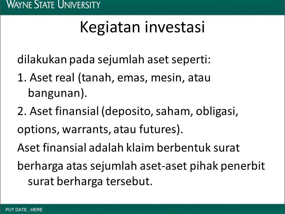 DEFINISI DAN JENIS INVESTASI Pihak-pihak yang melakukan kegiatan investasi disebut investor.