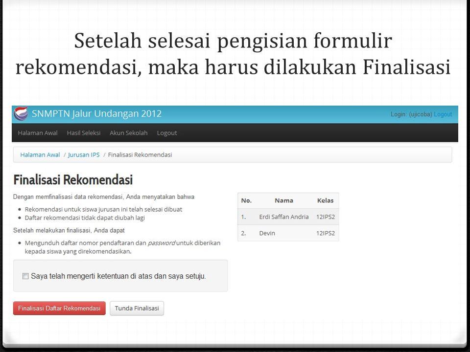 Setelah selesai pengisian formulir rekomendasi, maka harus dilakukan Finalisasi
