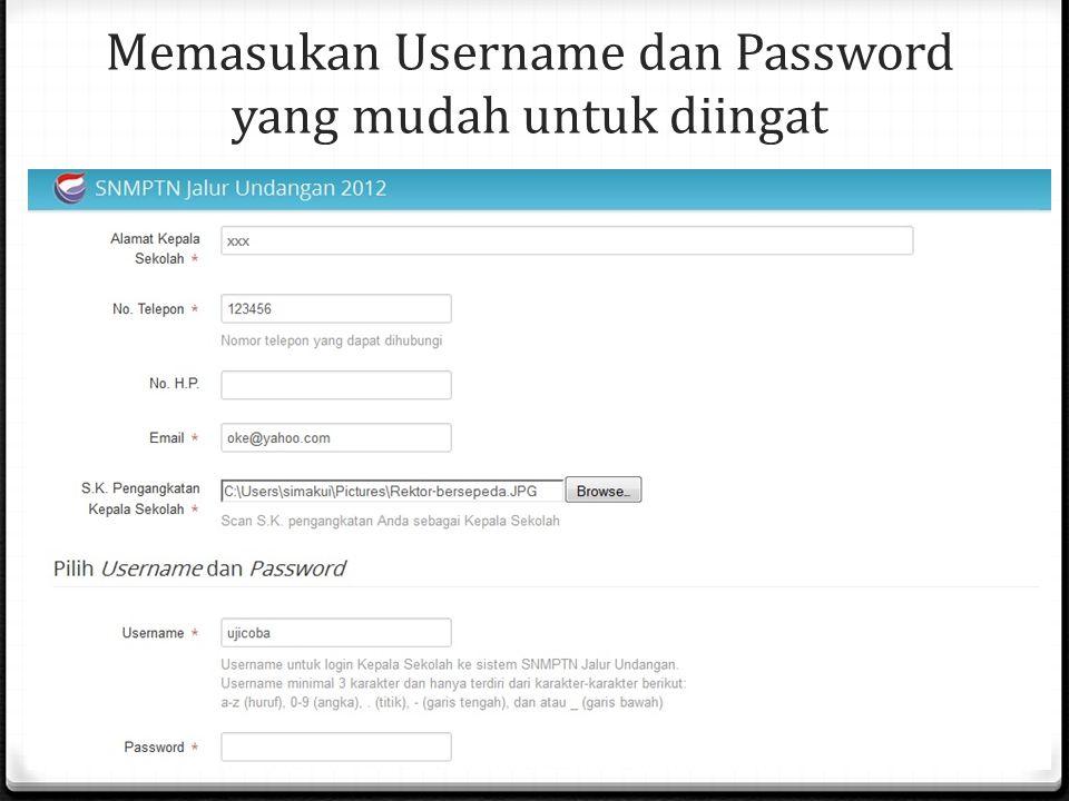 Memasukan Username dan Password yang mudah untuk diingat
