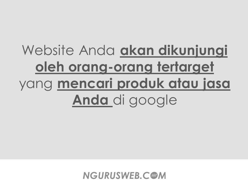 Website Anda akan dikunjungi oleh orang-orang tertarget yang mencari produk atau jasa Anda di google