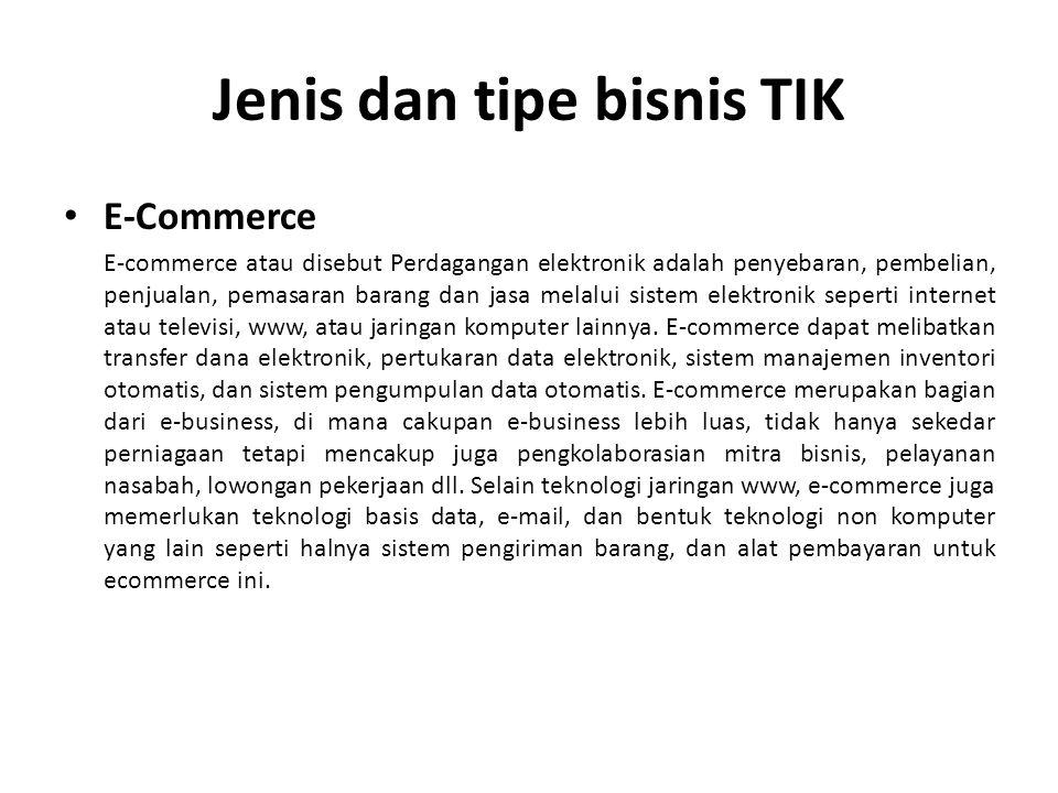 Sistem E-commerce dapat diklasifikasikan kedalam tiga tipe aplikasi, yaitu : a.