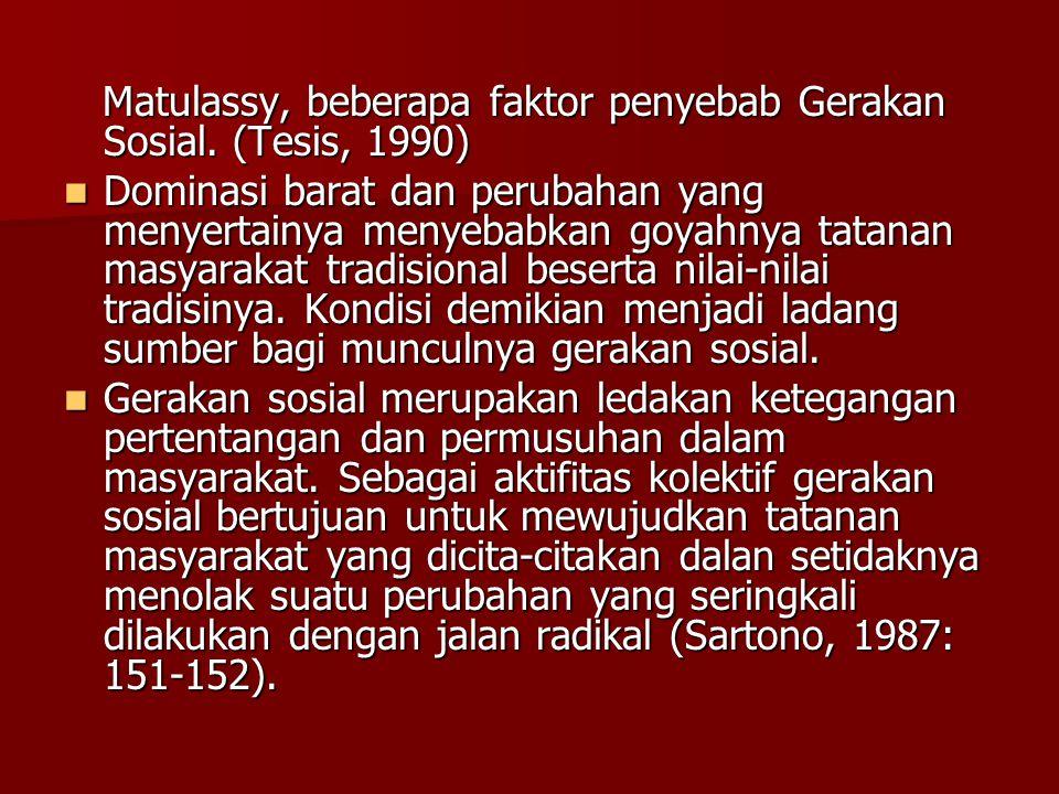 Matulassy, beberapa faktor penyebab Gerakan Sosial. (Tesis, 1990) Matulassy, beberapa faktor penyebab Gerakan Sosial. (Tesis, 1990) Dominasi barat dan