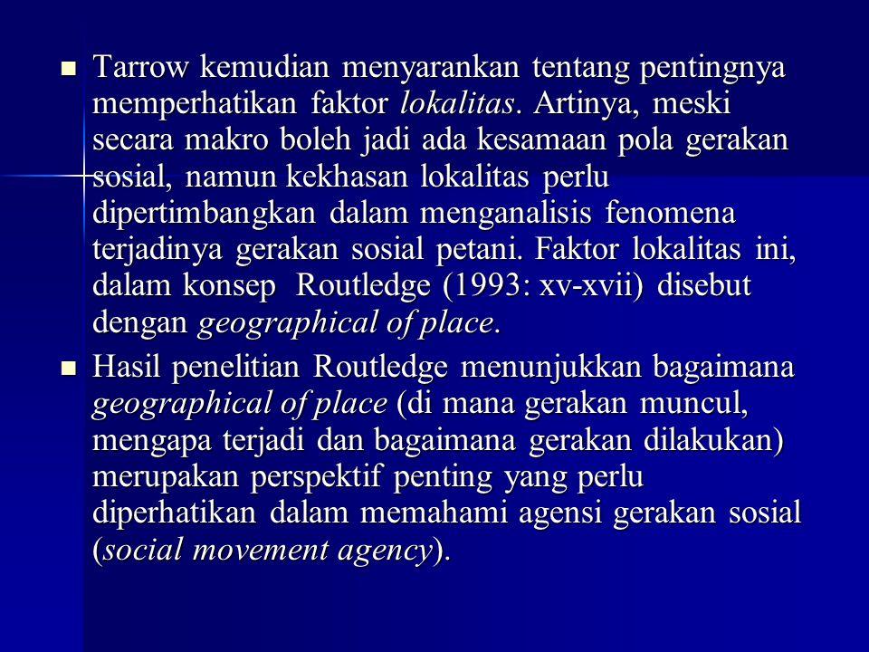 Tarrow kemudian menyarankan tentang pentingnya memperhatikan faktor lokalitas.