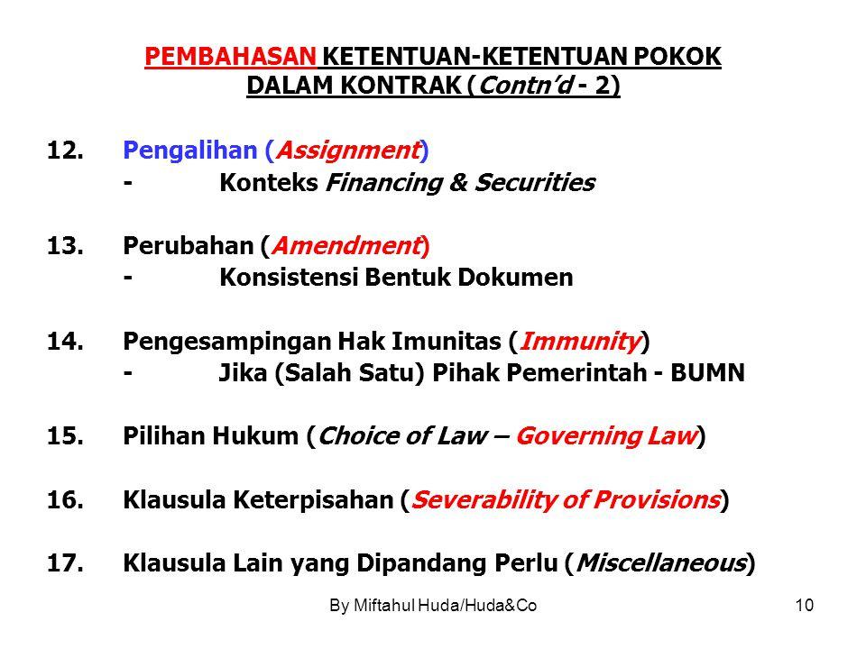 By Miftahul Huda/Huda&Co10 PEMBAHASAN KETENTUAN-KETENTUAN POKOK DALAM KONTRAK (Contn'd - 2) 12.Pengalihan (Assignment) -Konteks Financing & Securities