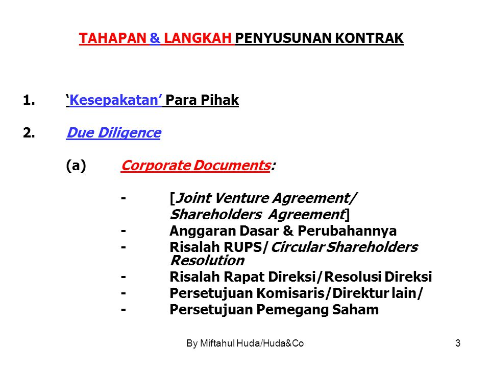 By Miftahul Huda/Huda&Co3 TAHAPAN & LANGKAH PENYUSUNAN KONTRAK 1.'Kesepakatan' Para Pihak 2.Due Diligence (a)Corporate Documents: -[Joint Venture Agre