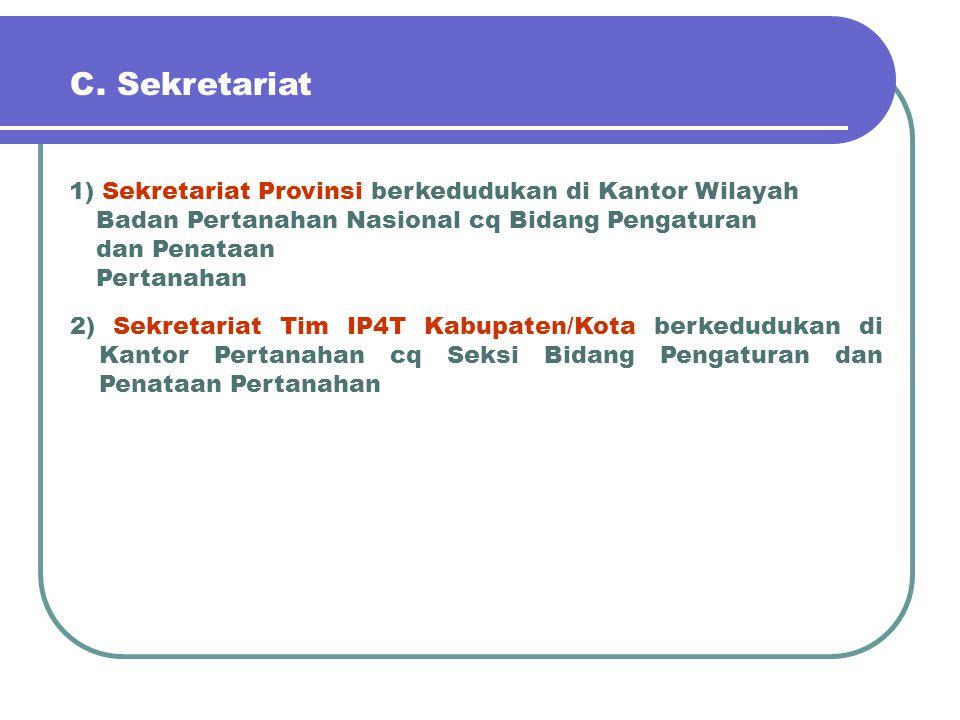 Tugas Tim IP4T: 1. Menerima pendaftaran permohonan IP4T dari Pemerintah Provinsi atau Kabupaten /Kota. 2. Melakukan verifikasi permohonan; 3. Mensosia