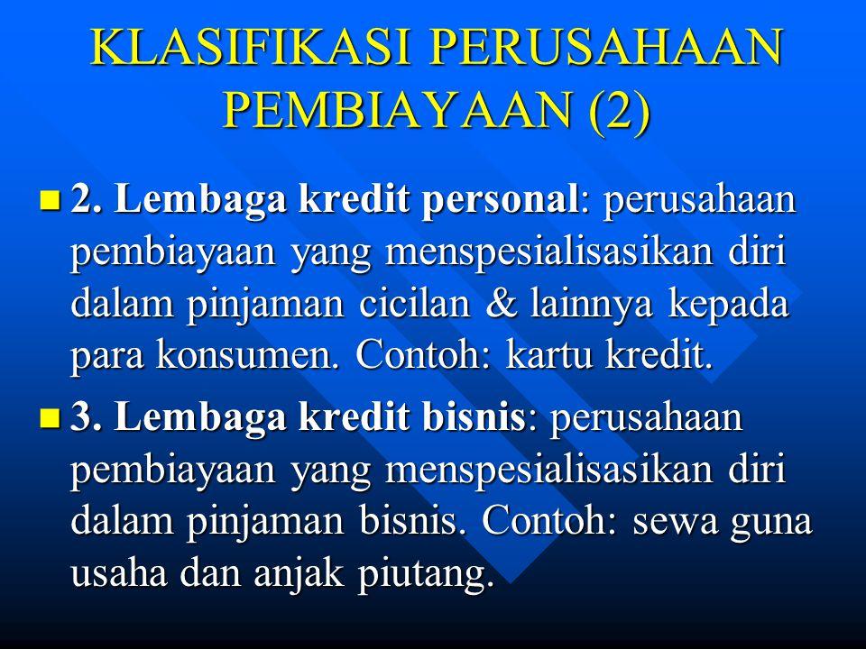 KLASIFIKASI PERUSAHAAN PEMBIAYAAN (2) 2.
