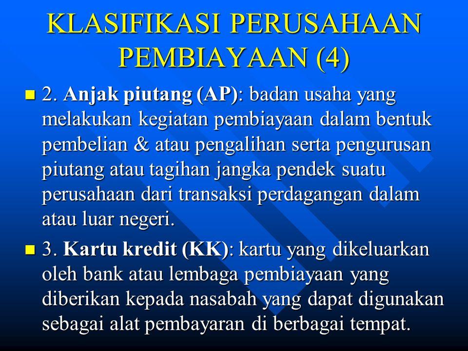 KLASIFIKASI PERUSAHAAN PEMBIAYAAN (4) 2.