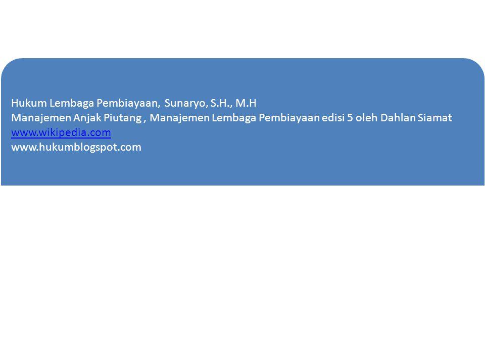 DAFTAR PUSTAKA Hukum Lembaga Pembiayaan, Sunaryo, S.H., M.H Manajemen Anjak Piutang, Manajemen Lembaga Pembiayaan edisi 5 oleh Dahlan Siamat www.wikip