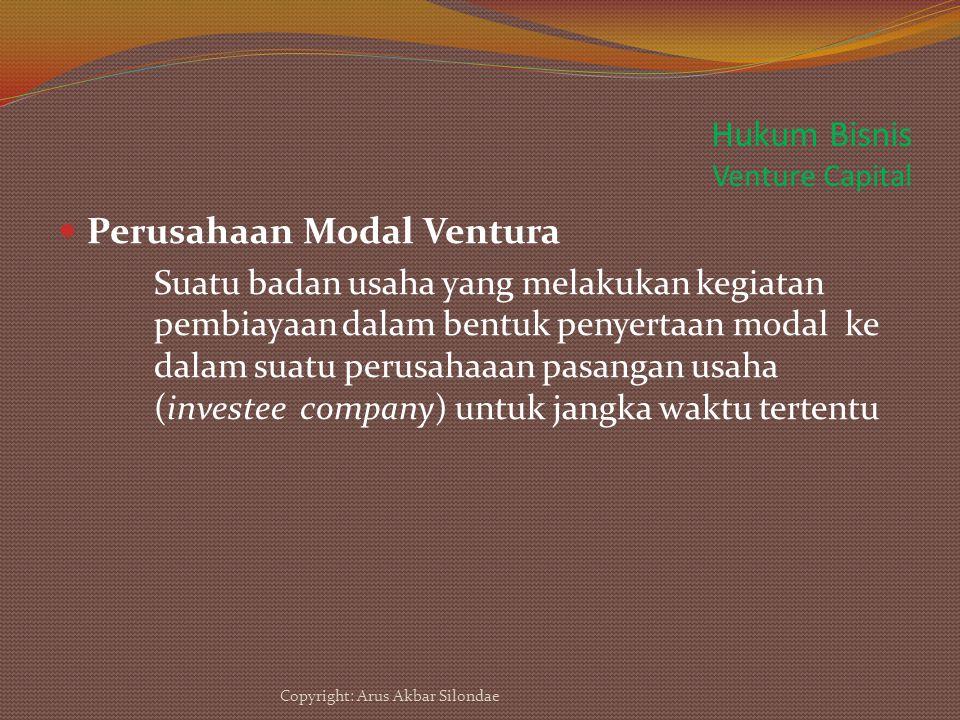 Hukum Bisnis Venture Capital Perusahaan Modal Ventura Suatu badan usaha yang melakukan kegiatan pembiayaan dalam bentuk penyertaan modal ke dalam suat