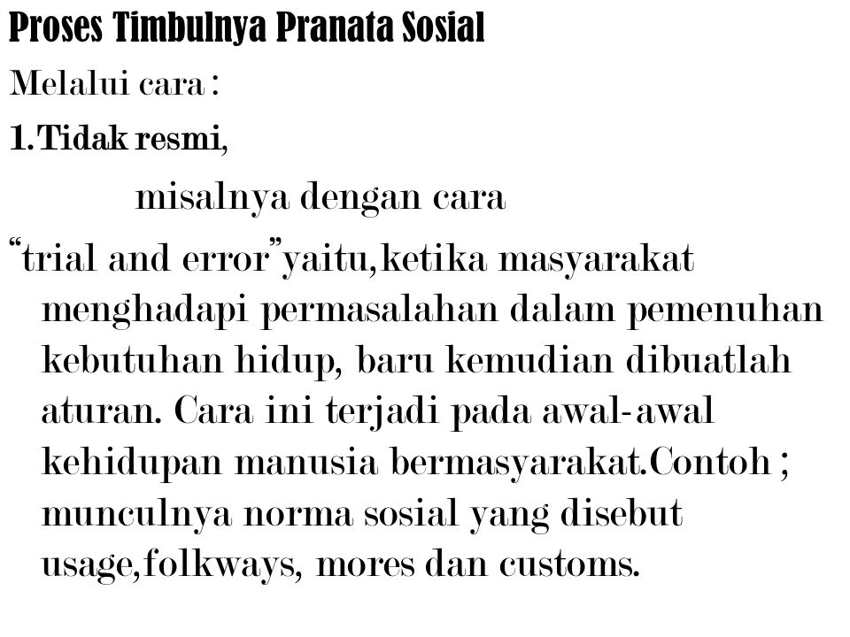 2.Penerimaan Masyarakat digolongkan : a. Approved atau social sanctioned institutions b.