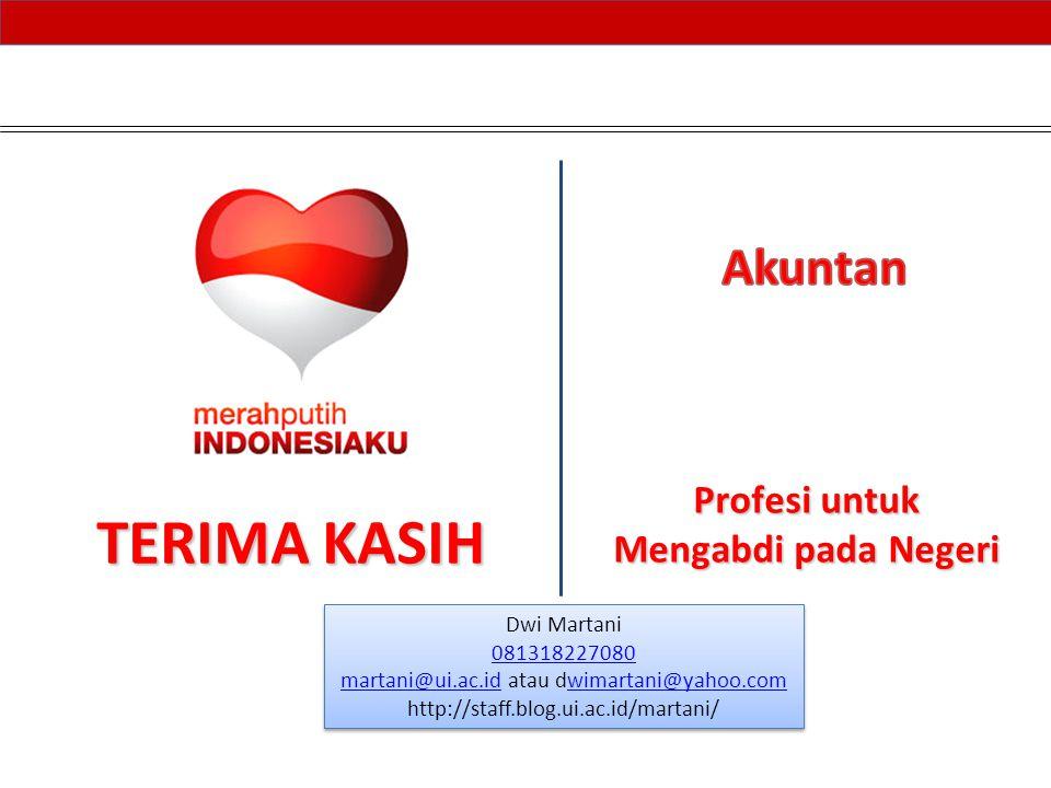 TERIMA KASIH Profesi untuk Mengabdi pada Negeri Dwi Martani 081318227080 martani@ui.ac.idmartani@ui.ac.id atau dwimartani@yahoo.comwimartani@yahoo.com
