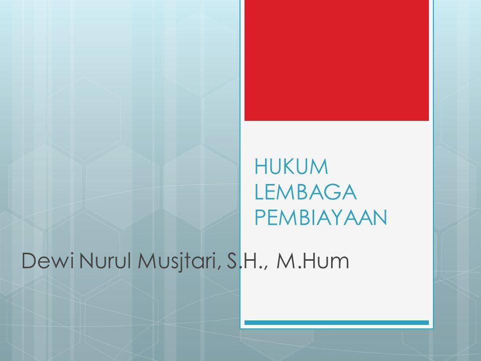HUKUM LEMBAGA PEMBIAYAAN Dewi Nurul Musjtari, S.H., M.Hum