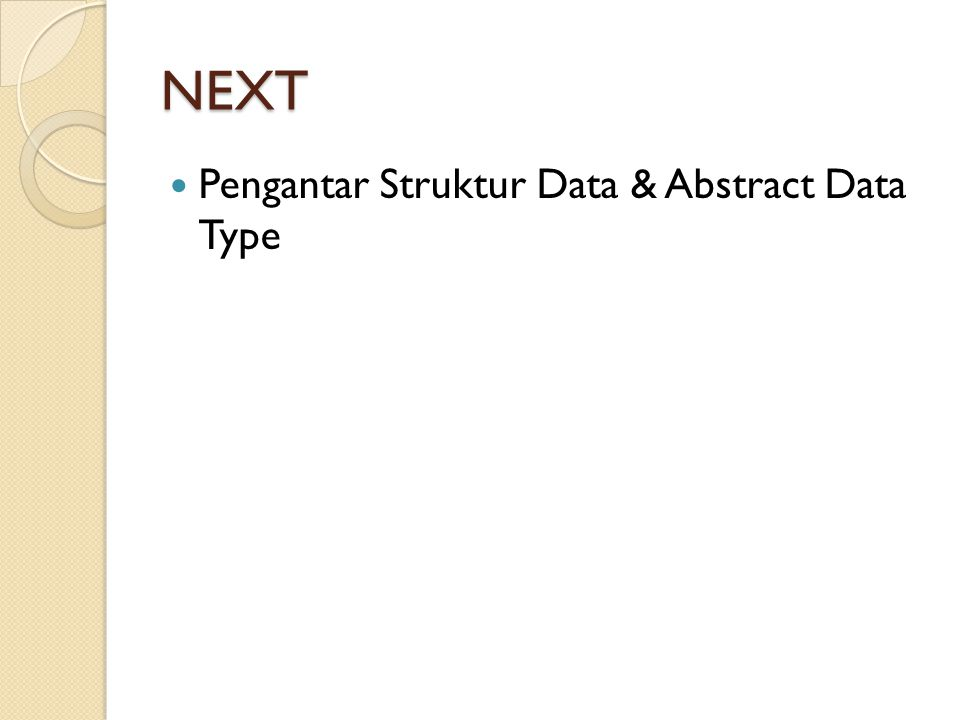 NEXT Pengantar Struktur Data & Abstract Data Type