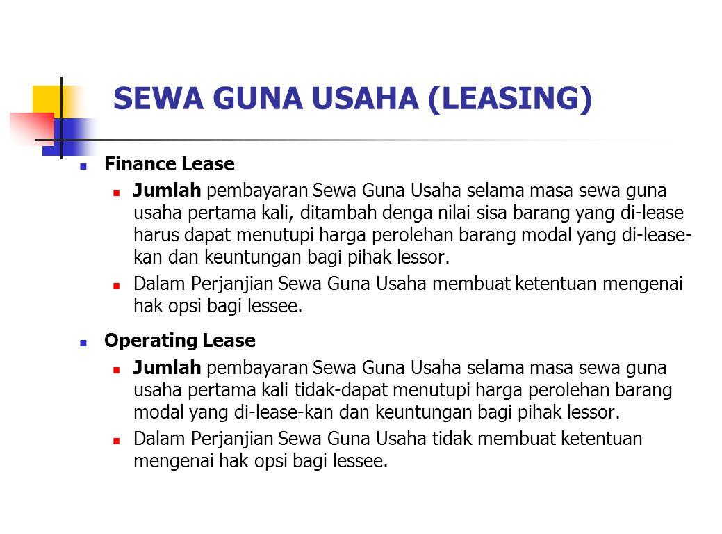 SEWA GUNA USAHA (LEASING) Finance Lease Jumlah pembayaran Sewa Guna Usaha selama masa sewa guna usaha pertama kali, ditambah denga nilai sisa barang y