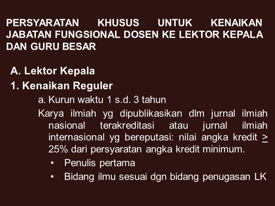 3 SEMENTARA INI MASIH BERLAKU KEPUTUSAN MENTERI NEGARA KOORDINATOR BIDANG PENGAWASAN PEMBANGUNAN DAN PENDAYAGUNAAN APARATUR NEGARA NOMOR: 38/KEP/MK.WASPAN/8/1999 TENTANG JABATAN FUNGSIONAL DOSEN DAN ANGKA KREDITNYA dan PEDOMAN OPERASIONAL PENILAIAN ANGKA KREDIT KENAIKAN JABATAN FUNGSIONAL DOSEN KE LEKTOR KEPALA DAN GURU BESAR DIRJEN DIKTI-DEPDIKNAS 2009 (BUKU GEDUNG)