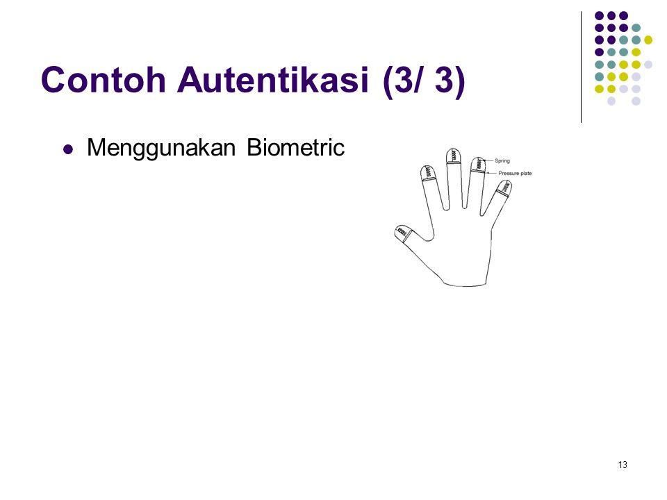 13 Contoh Autentikasi (3/ 3) Menggunakan Biometric