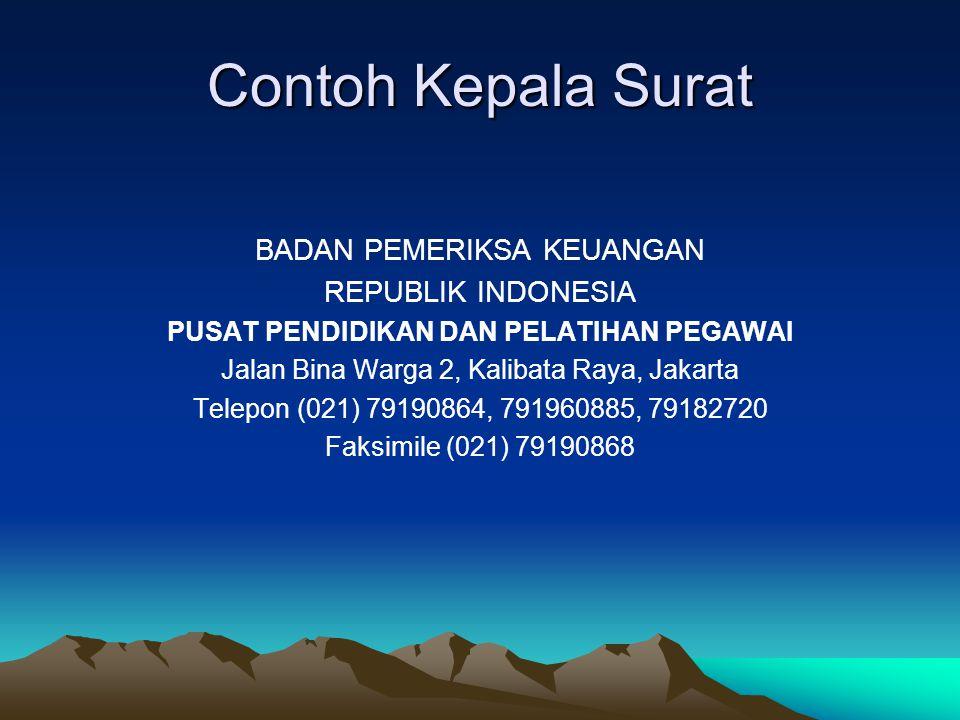 Contoh Kepala Surat BADAN PEMERIKSA KEUANGAN REPUBLIK INDONESIA PUSAT PENDIDIKAN DAN PELATIHAN PEGAWAI Jalan Bina Warga 2, Kalibata Raya, Jakarta Tele