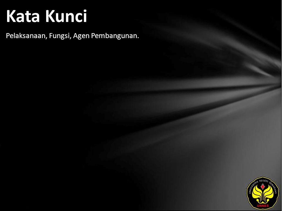 Kata Kunci Pelaksanaan, Fungsi, Agen Pembangunan.