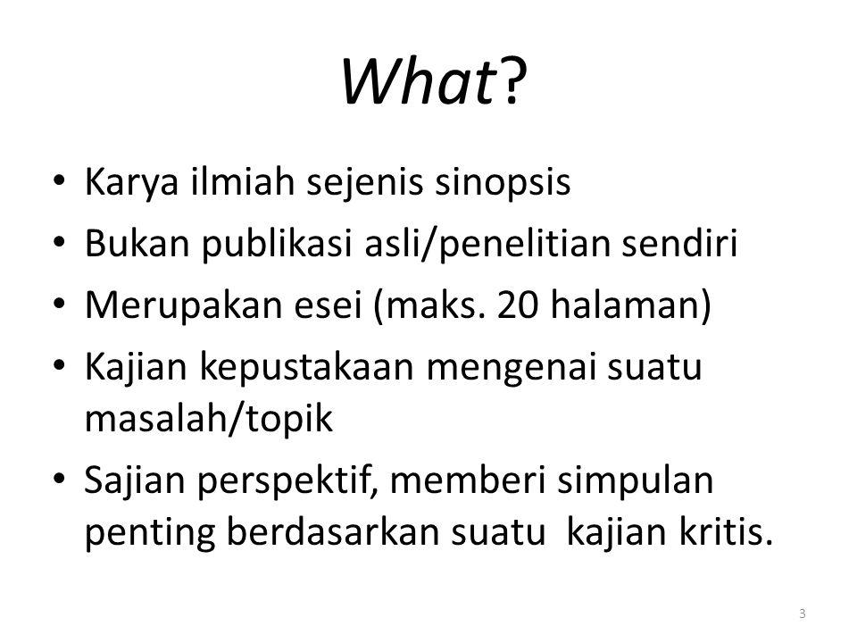 Who.Penulis: Pakar/akademisi Penerbit: jurnal yang menerima berbagai jenis artikel, mis.