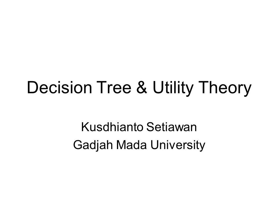 Decision Tree 1 2 LP SP Do Nothing FM – 0,5 UM – 0,5 FM – 0,5 UM – 0,5 $200.000 -$180.000 $100.000 -$20.000 $0 EMV1=(0,5)(200.000)+(0,5)(-180.000) =$10.000 EMV2=(0,5)(100.000)+(0,5)(-20.000) =$40.000