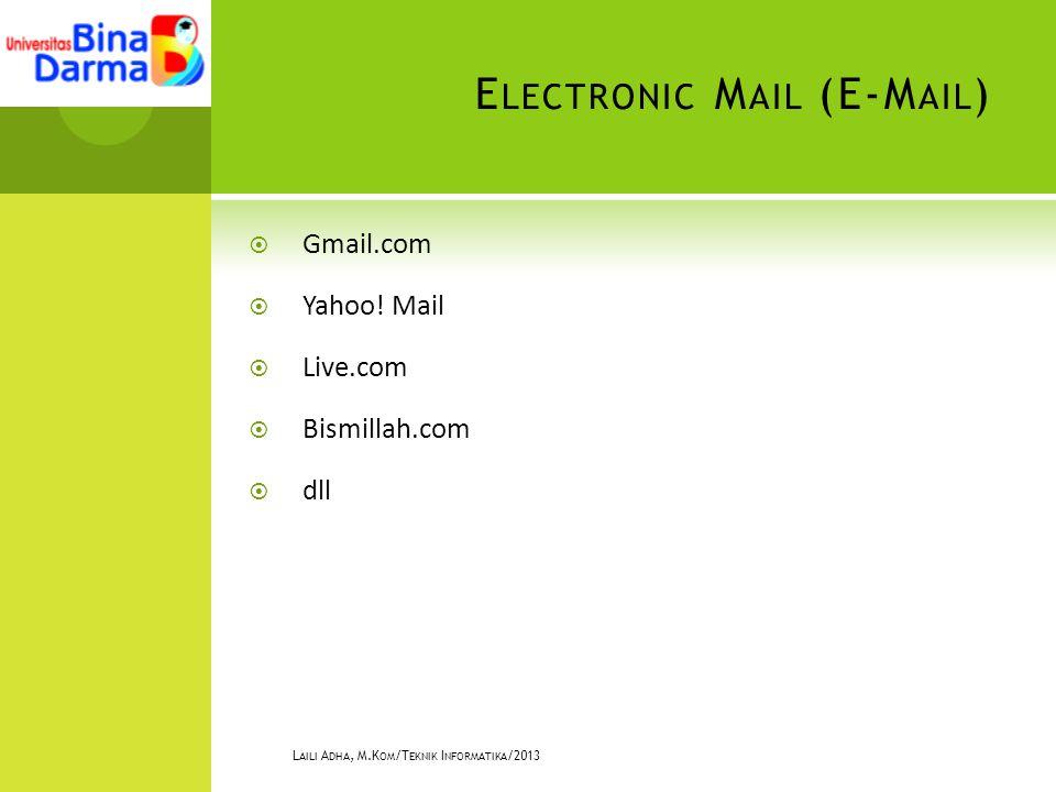 E LECTRONIC M AIL (E-M AIL )  Gmail.com  Yahoo.