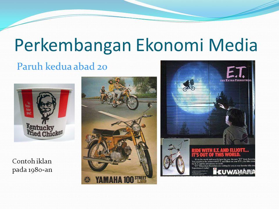 Perkembangan Ekonomi Media Paruh kedua abad 20 Contoh iklan pada 1980-an