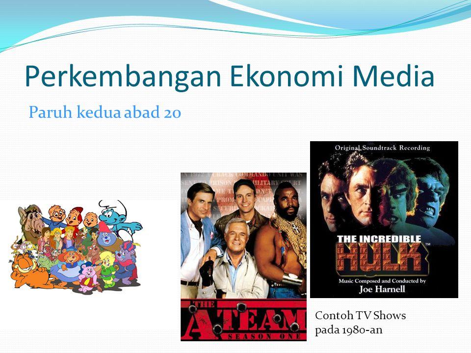 Perkembangan Ekonomi Media Paruh kedua abad 20 Contoh TV Shows pada 1980-an