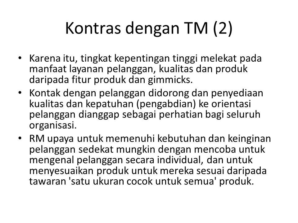 Kontras dengan TM (2) Karena itu, tingkat kepentingan tinggi melekat pada manfaat layanan pelanggan, kualitas dan produk daripada fitur produk dan gim