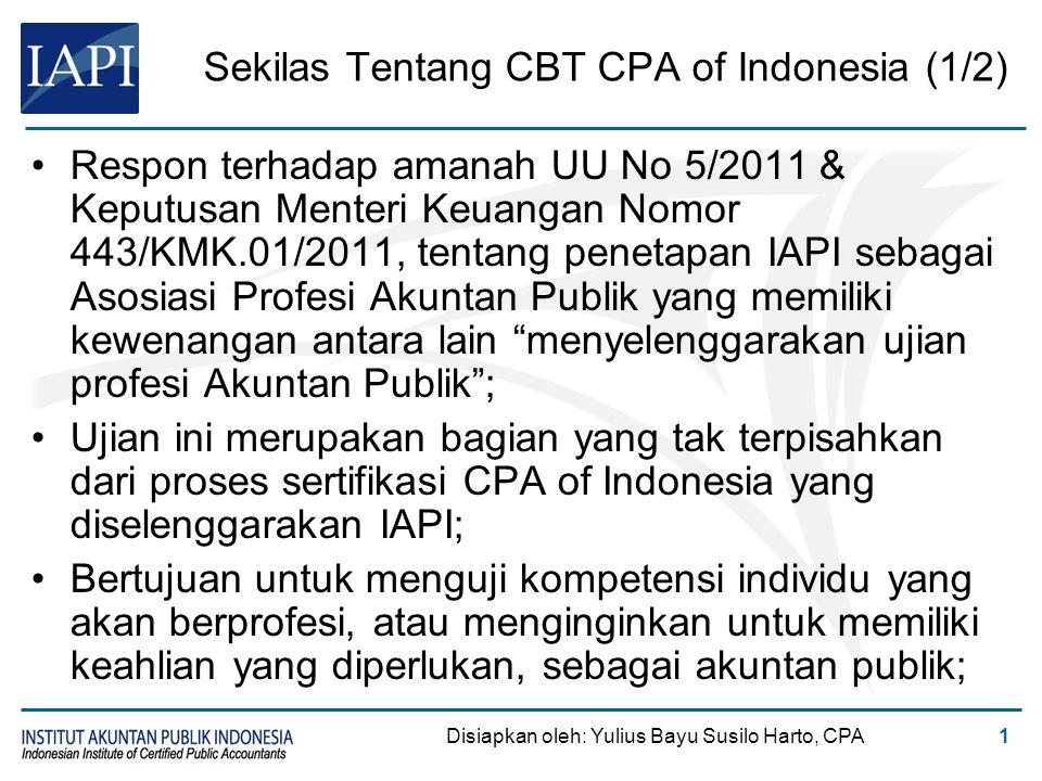 Sekilas Tentang CBT CPA of Indonesia (1/2) Respon terhadap amanah UU No 5/2011 & Keputusan Menteri Keuangan Nomor 443/KMK.01/2011, tentang penetapan I