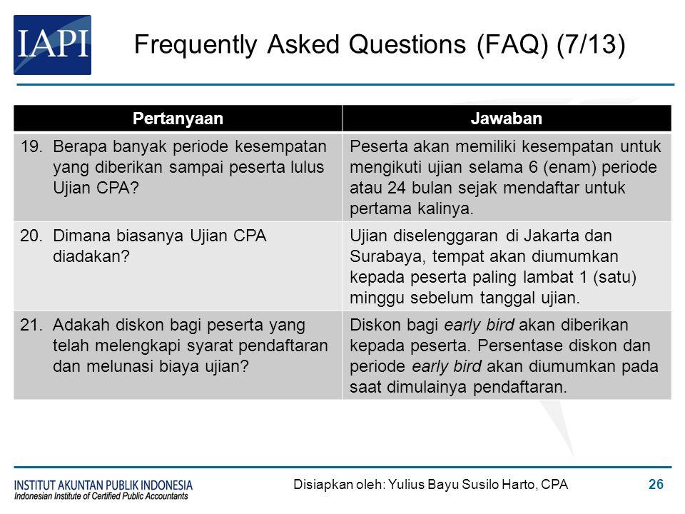 Frequently Asked Questions (FAQ) (7/13) Disiapkan oleh: Yulius Bayu Susilo Harto, CPA26 PertanyaanJawaban 19.Berapa banyak periode kesempatan yang dib