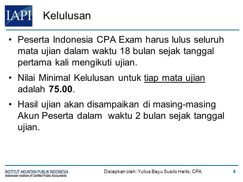 4 Kelulusan Peserta Indonesia CPA Exam harus lulus seluruh mata ujian dalam waktu 18 bulan sejak tanggal pertama kali mengikuti ujian. Nilai Minimal K