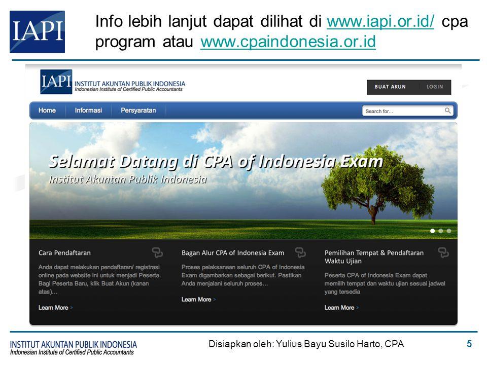 Info lebih lanjut dapat dilihat di www.iapi.or.id/ cpa program atau www.cpaindonesia.or.idwww.iapi.or.id/www.cpaindonesia.or.id Disiapkan oleh: Yulius