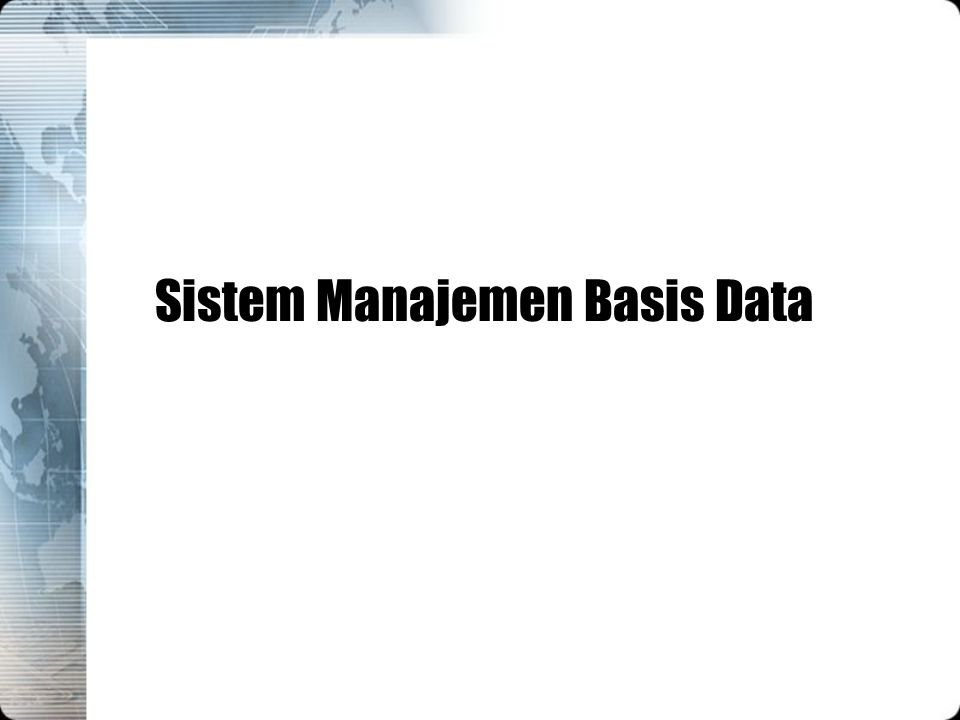 Materi Database dan DBMS Komponen lingkungan database Arsitektur database Bahasa database Model basis data Data warehouse OLAP Data mining SQL Sistem basis data terdistribusi