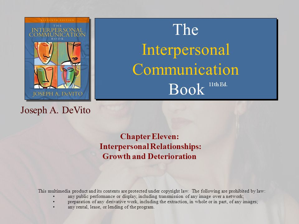 Chapter 11: Interpersonal Relationships: Growth and Deterioration Copyright © Allyn & Bacon 20072 After all, my erstwhile dear, My no longer cherished.