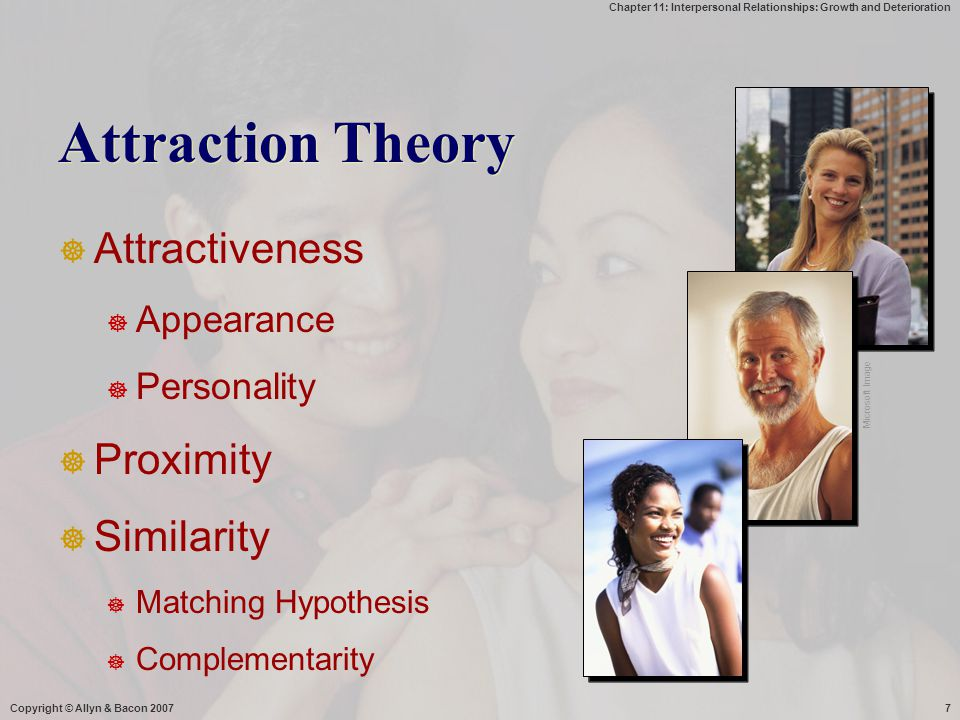 Chapter 11: Interpersonal Relationships: Growth and Deterioration  Fisik : suka dengan org 2 yg menarik secara fisik  Personality : kepribadin yg menyenangkan  Budaya mempengaruhi daya tarik fisik  Wajah -  daya tarik universal  Proximity : hubungan tergantung pd seberapa dekat kita dengan orang tersebut.
